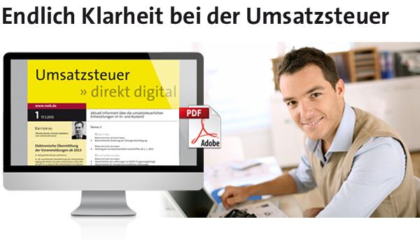Umsatzsteuer direkt digital. Der schnelle PDF-Infodienst, der Ihnen klipp und klar sagt, worauf es bei der Umsatzsteuer ankommt.